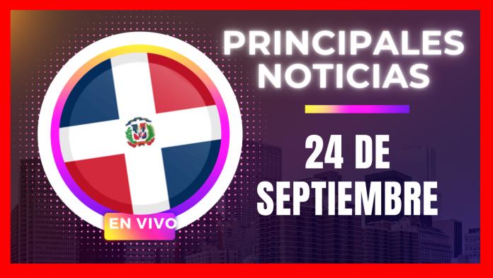 Noticias de Republica Dominicana Ultima hora 24 de septiembre 2021